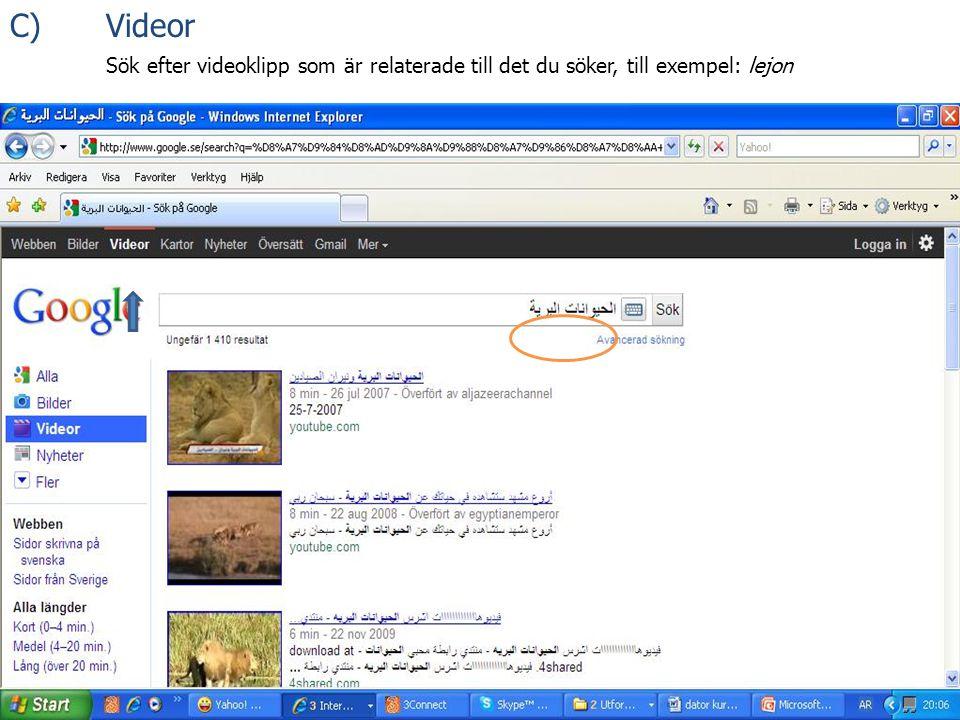 C)Videor Sök efter videoklipp som är relaterade till det du söker, till exempel: lejon