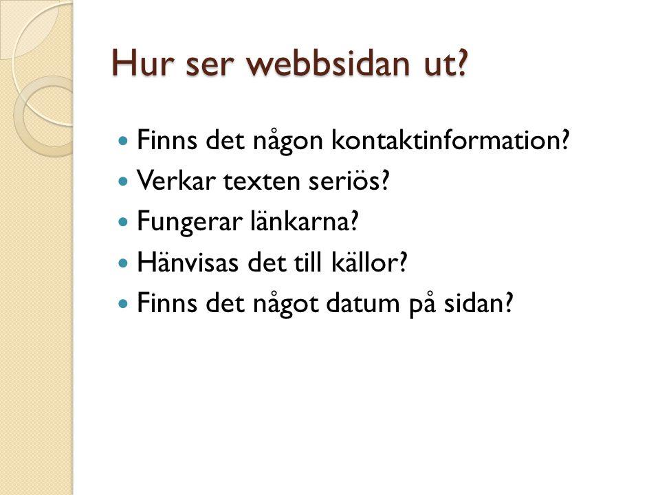 Hur ser webbsidan ut. Finns det någon kontaktinformation.
