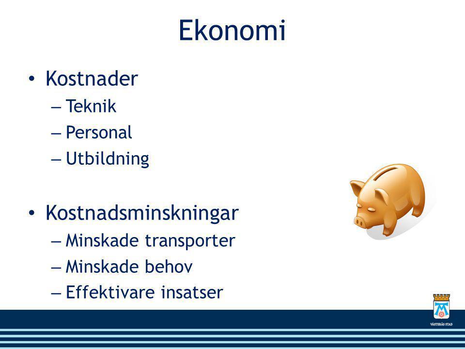 Ekonomi • Kostnader – Teknik – Personal – Utbildning • Kostnadsminskningar – Minskade transporter – Minskade behov – Effektivare insatser