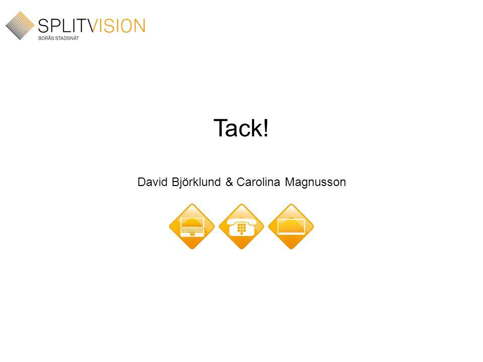 Tack! David Björklund & Carolina Magnusson