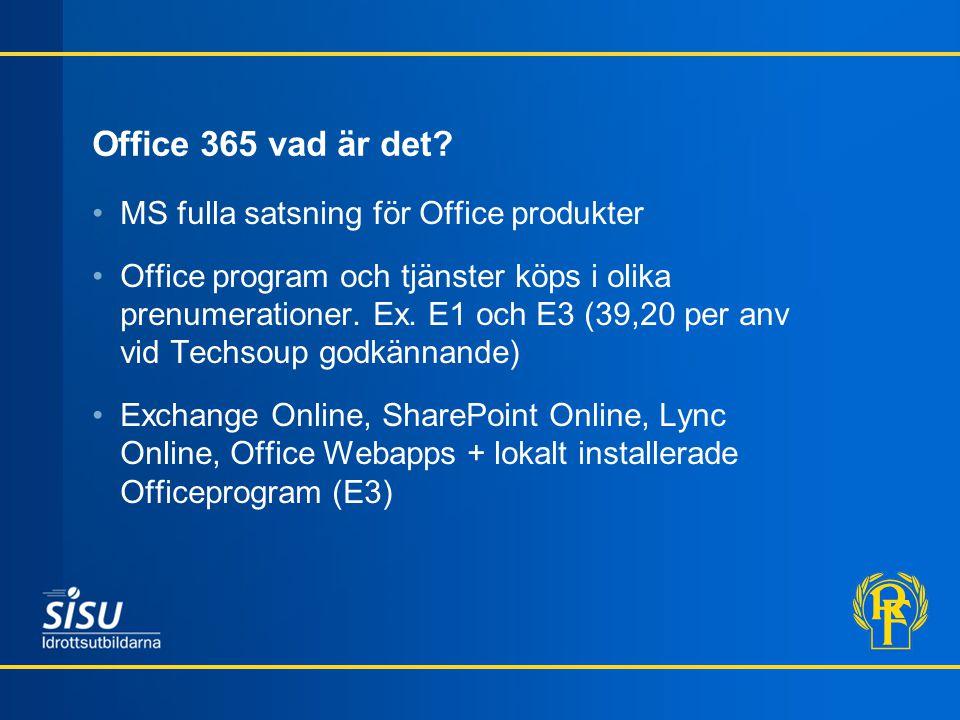 Demo – Office 365 Hur kan det fungera i vår verksamhet http://sp.rf.sehttp://sp.rf.se, http://mail.rf.sehttp://mail.rf.se