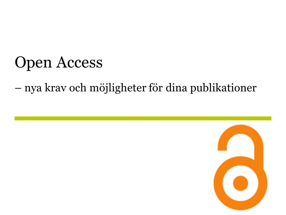 Open Access – nya krav och möjligheter för dina publikationer