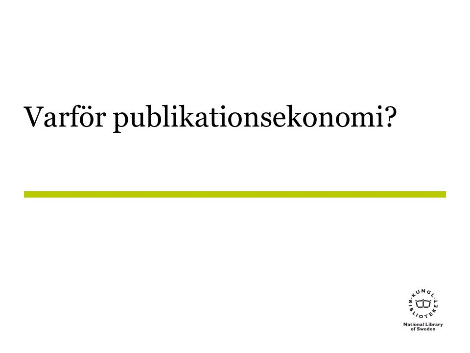 Varför publikationsekonomi