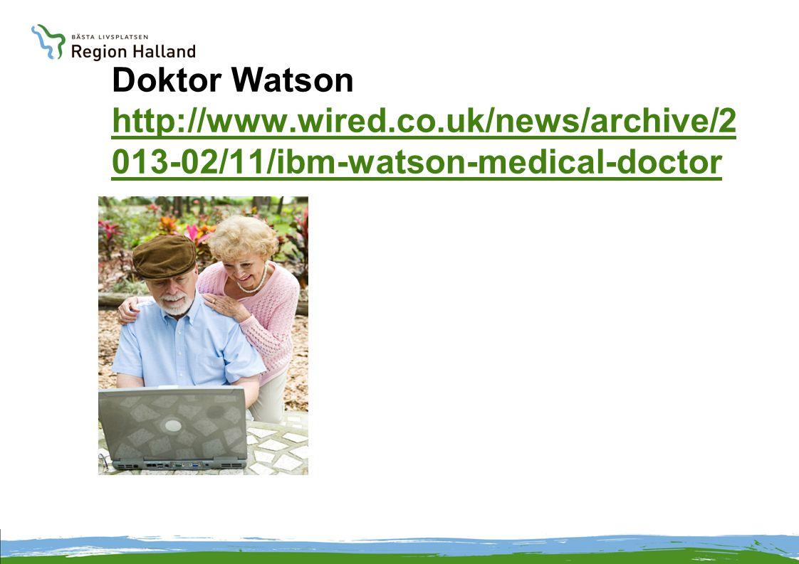 Doktor Watson http://www.wired.co.uk/news/archive/2 013-02/11/ibm-watson-medical-doctor http://www.wired.co.uk/news/archive/2 013-02/11/ibm-watson-med