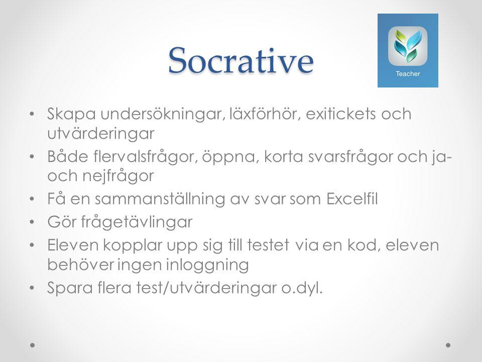 Socrative • Skapa undersökningar, läxförhör, exitickets och utvärderingar • Både flervalsfrågor, öppna, korta svarsfrågor och ja- och nejfrågor • Få e