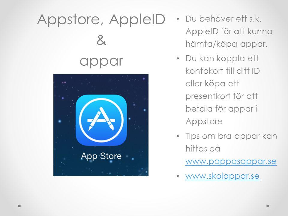 • Du behöver ett s.k. AppleID för att kunna hämta/köpa appar. • Du kan koppla ett kontokort till ditt ID eller köpa ett presentkort för att betala för