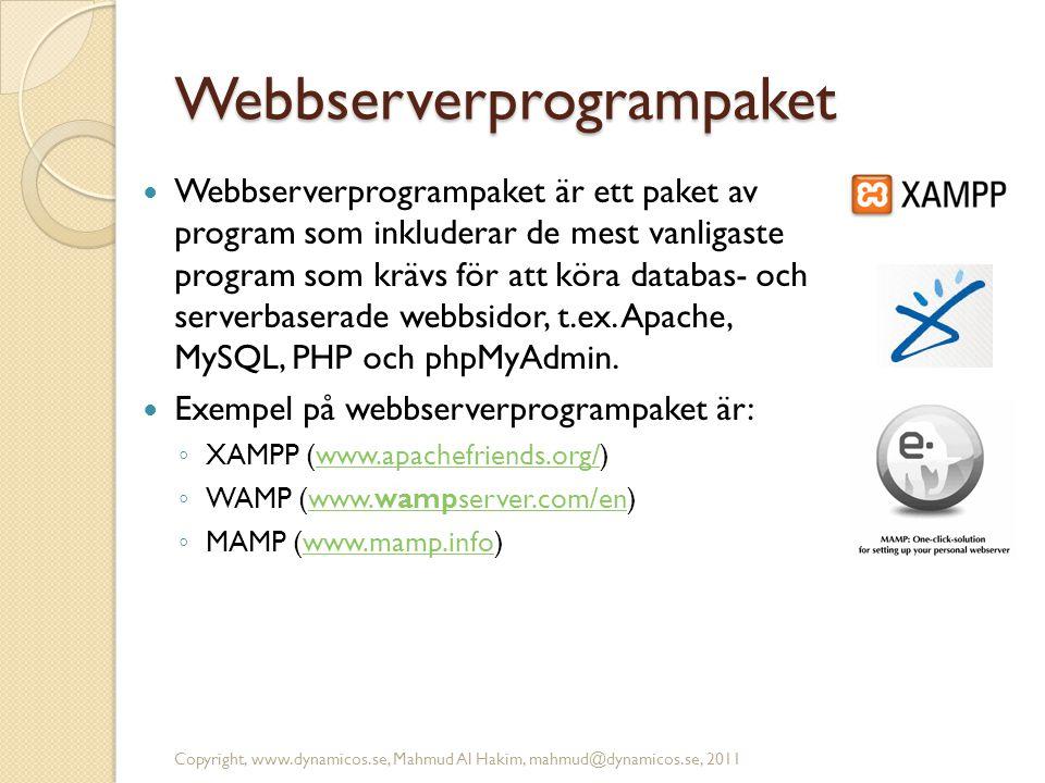Webbserverprogrampaket  Webbserverprogrampaket är ett paket av program som inkluderar de mest vanligaste program som krävs för att köra databas- och