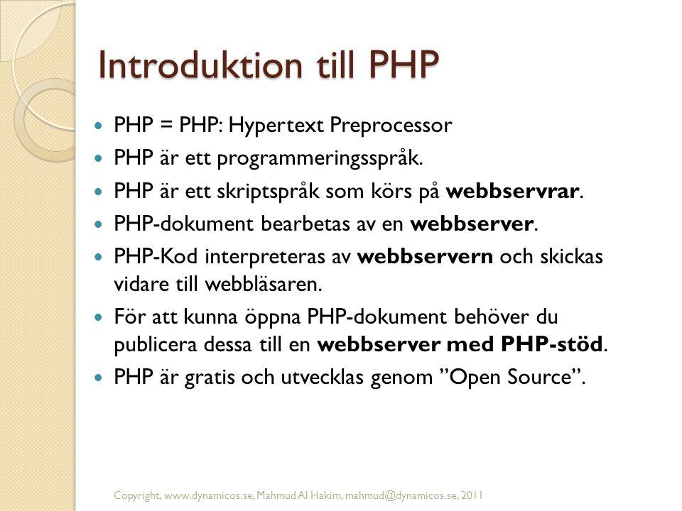 Introduktion till PHP  PHP = PHP: Hypertext Preprocessor  PHP är ett programmeringsspråk.  PHP är ett skriptspråk som körs på webbservrar.  PHP-do