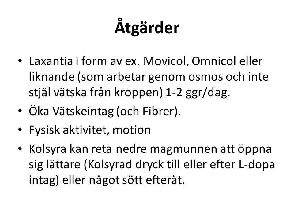 Åtgärder • Laxantia i form av ex. Movicol, Omnicol eller liknande (som arbetar genom osmos och inte stjäl vätska från kroppen) 1-2 ggr/dag. • Öka Väts