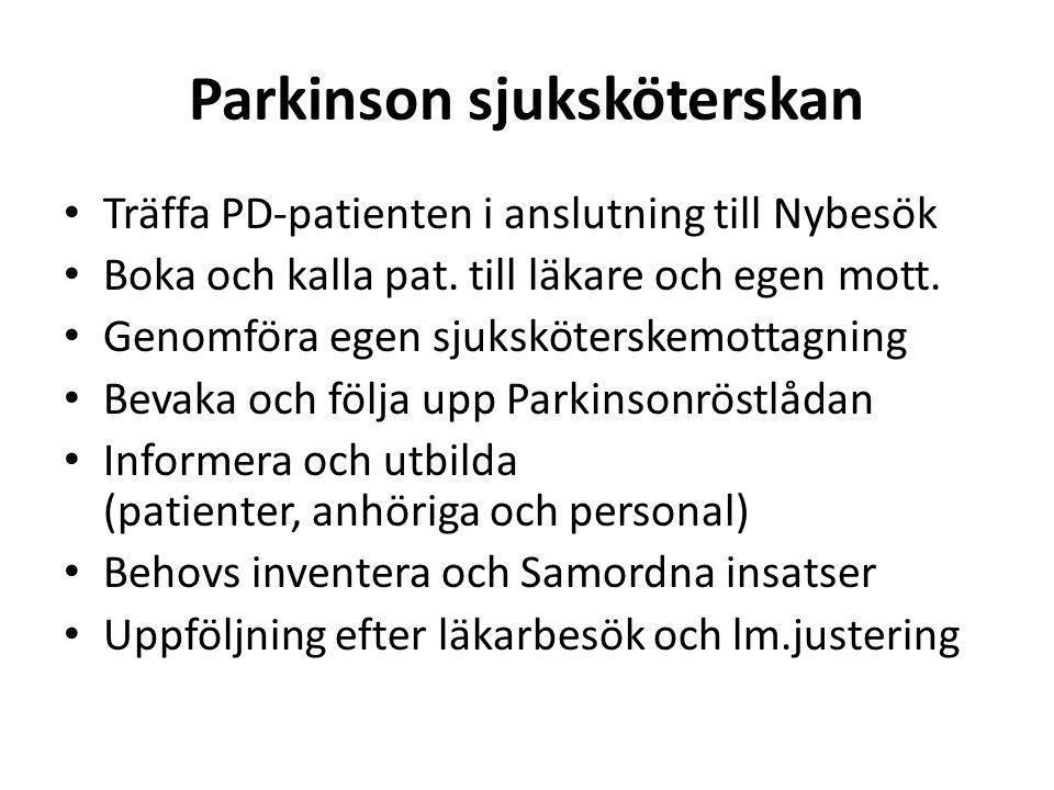 Parkinson sjuksköterskan • Träffa PD-patienten i anslutning till Nybesök • Boka och kalla pat. till läkare och egen mott. • Genomföra egen sjuksköters