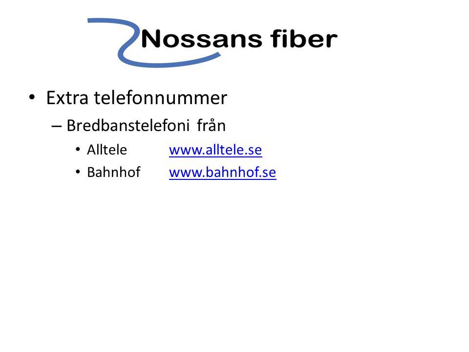 • Extra telefonnummer – Bredbanstelefoni från • Alltelewww.alltele.sewww.alltele.se • Bahnhofwww.bahnhof.sewww.bahnhof.se