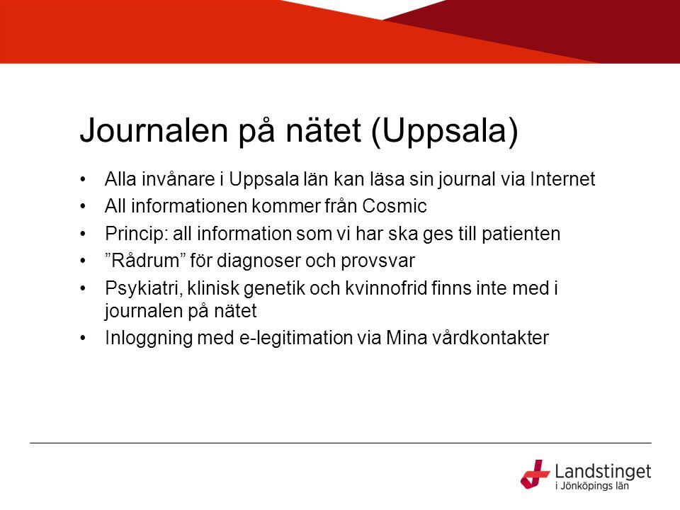 Journalen på nätet (Uppsala) •Alla invånare i Uppsala län kan läsa sin journal via Internet •All informationen kommer från Cosmic •Princip: all inform
