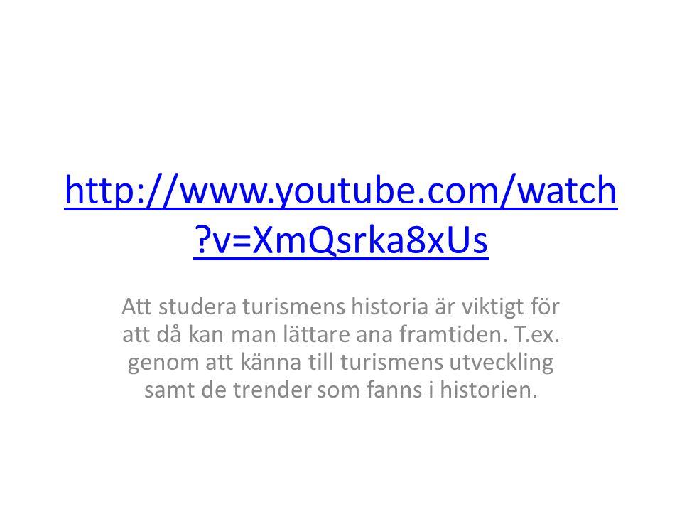 http://www.youtube.com/watch ?v=XmQsrka8xUs Att studera turismens historia är viktigt för att då kan man lättare ana framtiden.