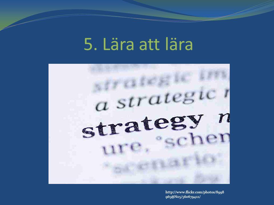5. Lära att lära http://www.flickr.com/photos/8998 965@N05/560679422/