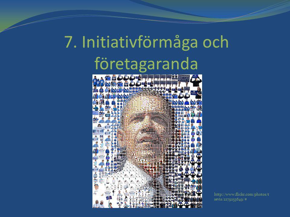 7. Initiativförmåga och företagaranda http://www.flickr.com/photos/t sevis/2279253649/#