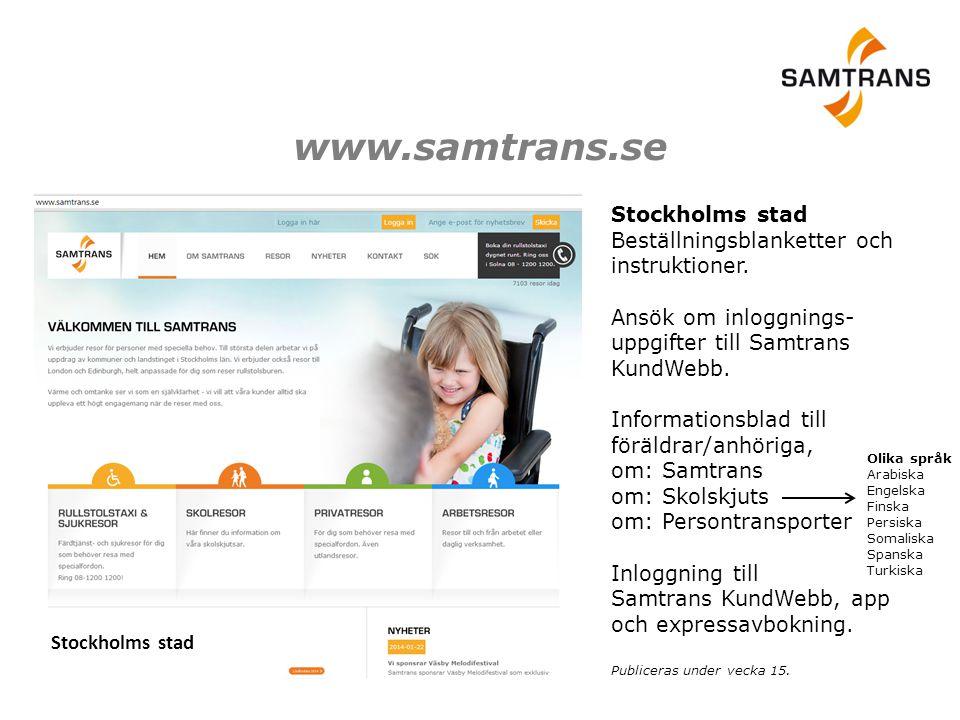 www.samtrans.se Stockholms stad Beställningsblanketter och instruktioner. Ansök om inloggnings- uppgifter till Samtrans KundWebb. Informationsblad til