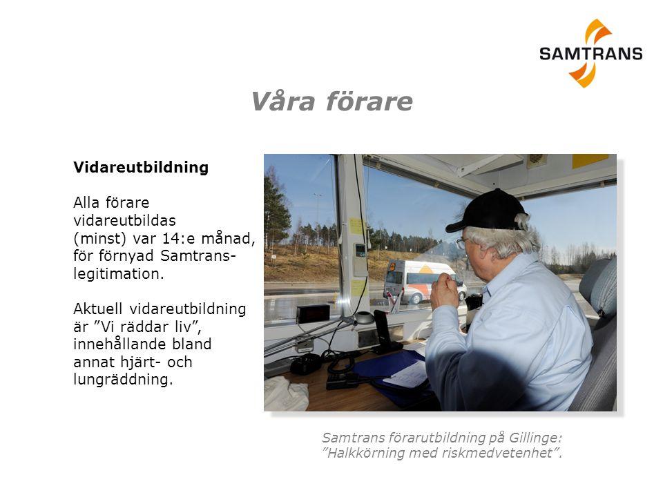 Trafiksäkerhet och miljö Samtrans transporter ska alltid genomföras på ett trafiksäkert och miljöanpassat sätt.