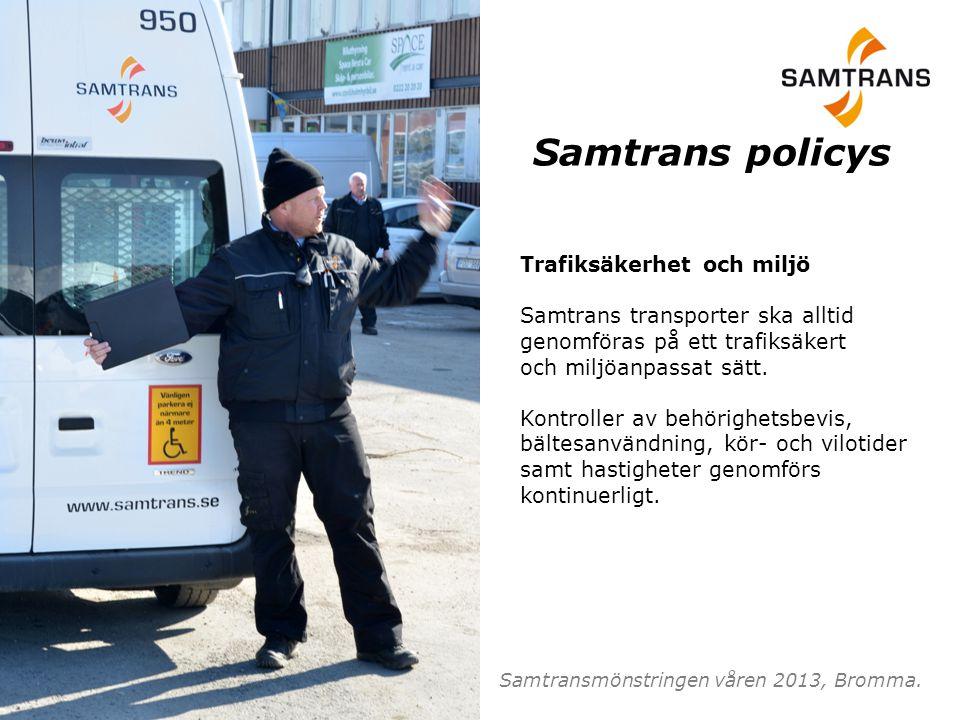 Trafiksäkerhet och miljö Samtrans transporter ska alltid genomföras på ett trafiksäkert och miljöanpassat sätt. Kontroller av behörighetsbevis, bältes