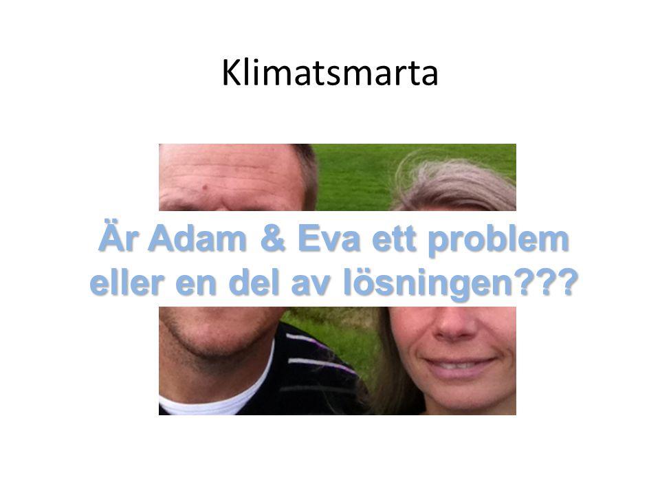 Klimatsmarta Är Adam & Eva ett problem eller en del av lösningen???