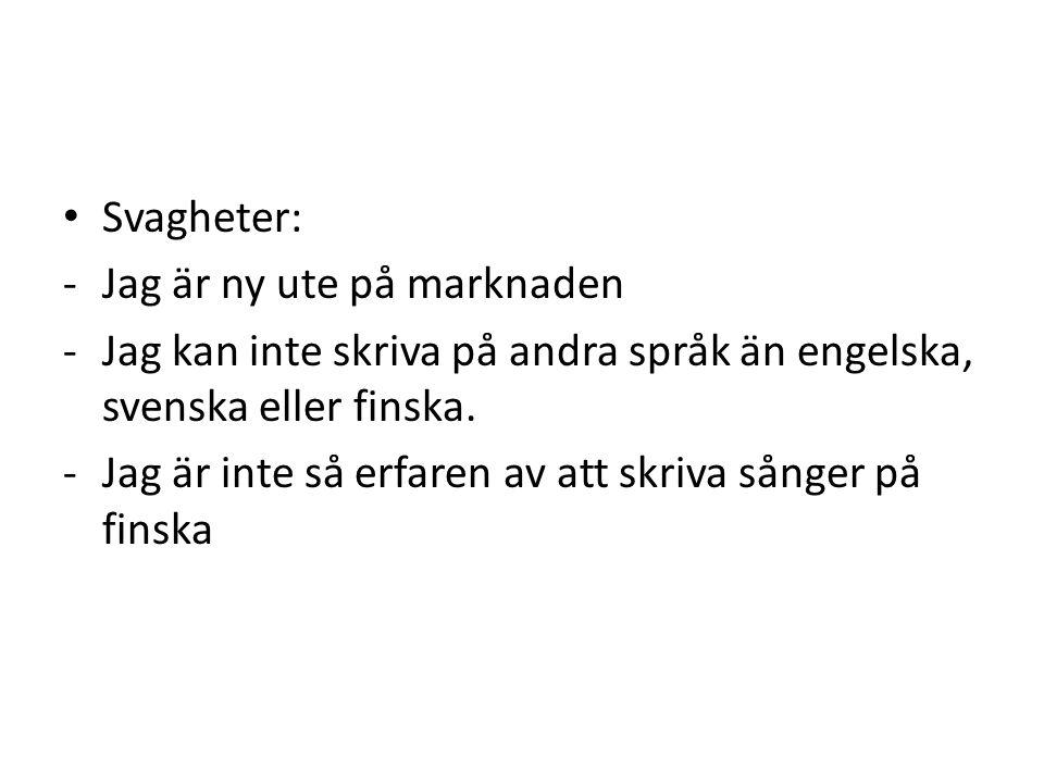 • Svagheter: -Jag är ny ute på marknaden -Jag kan inte skriva på andra språk än engelska, svenska eller finska. -Jag är inte så erfaren av att skriva