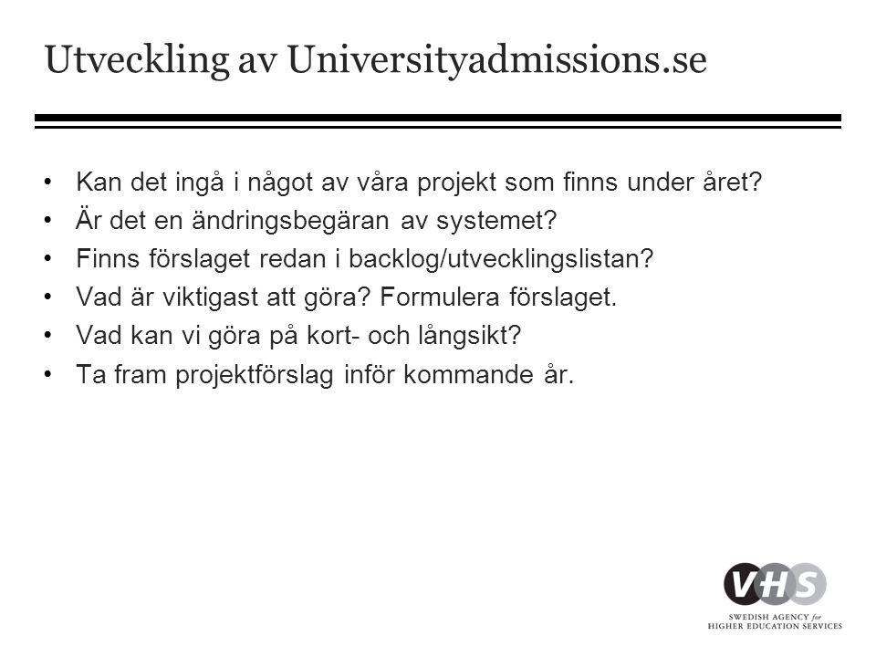 Utveckling av Universityadmissions.se •Kan det ingå i något av våra projekt som finns under året.