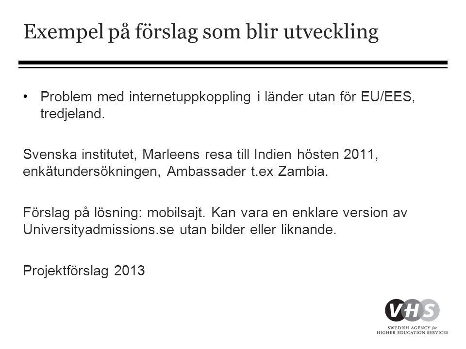 Exempel på förslag som blir utveckling •Problem med internetuppkoppling i länder utan för EU/EES, tredjeland.