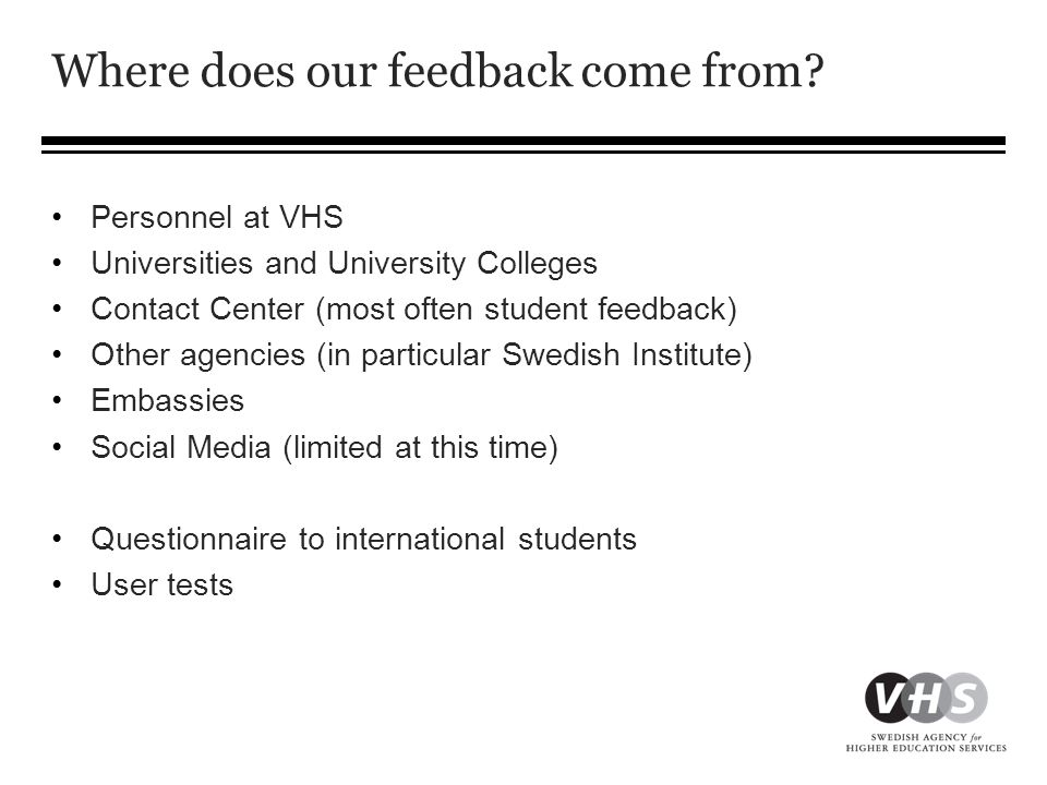 Where does our feedback come from.