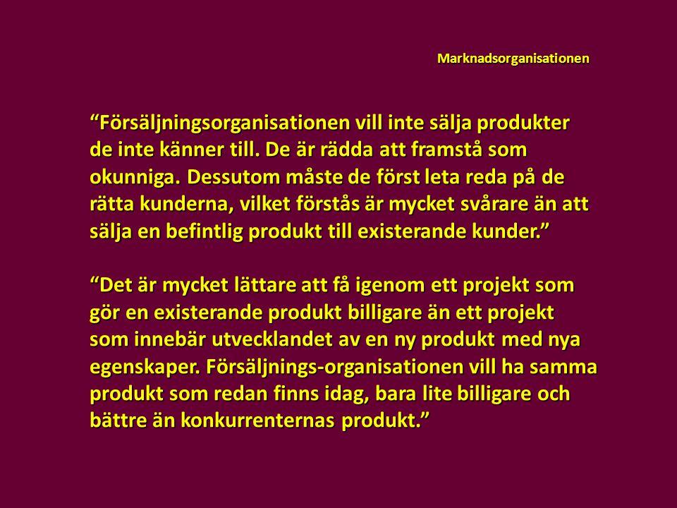 """Marknadsorganisationen """"Försäljningsorganisationen vill inte sälja produkter de inte känner till. De är rädda att framstå som okunniga. Dessutom måste"""