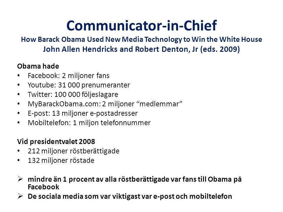 Communicator-in-Chief How Barack Obama Used New Media Technology to Win the White House John Allen Hendricks and Robert Denton, Jr (eds.