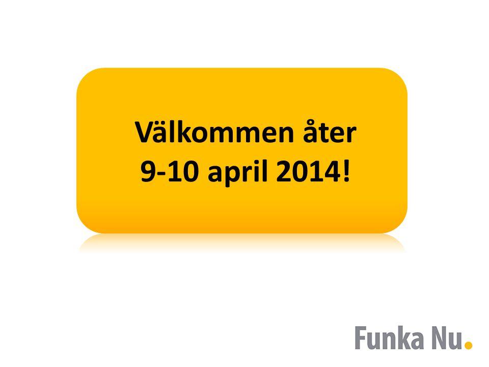 Välkommen åter 9-10 april 2014!