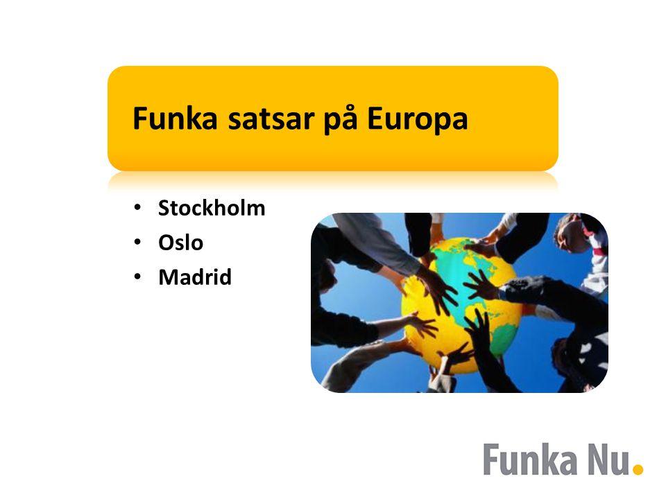 Funka satsar på Europa • Stockholm • Oslo • Madrid