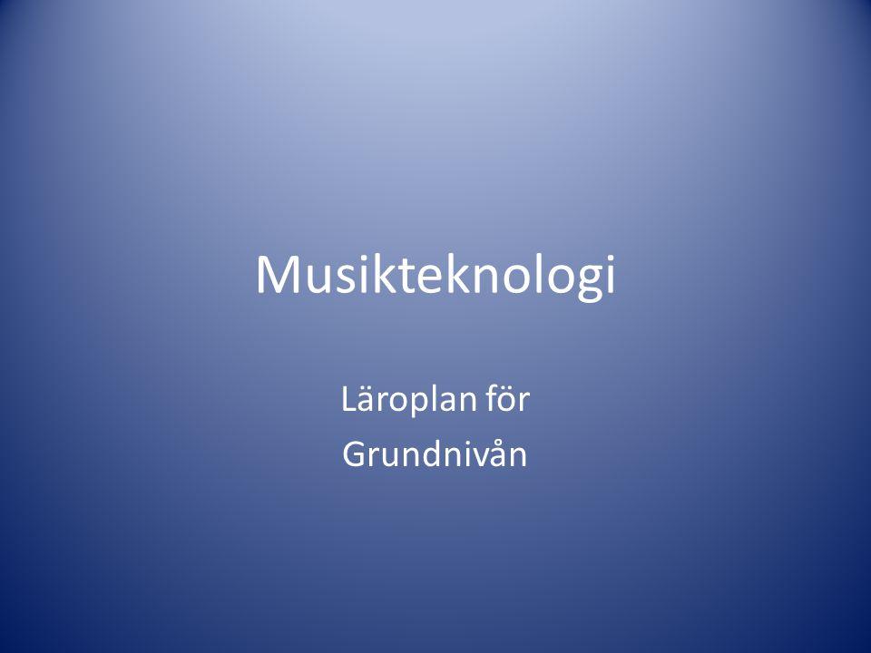 Musikteknologi Läroplan för Grundnivån