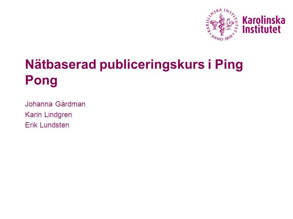 Agenda 12.00-13.00  Praktisk information om kursen  Kursupplägg  Kursboken  Mål & framsteg  Utbildningsmiljön och övningsaktivitet  Testa inloggningar som behövs för kursen  Ping Pong resurser på KI