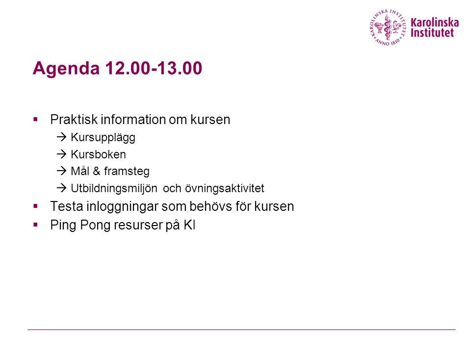 Agenda 12.00-13.00  Praktisk information om kursen  Kursupplägg  Kursboken  Mål & framsteg  Utbildningsmiljön och övningsaktivitet  Testa inlogg