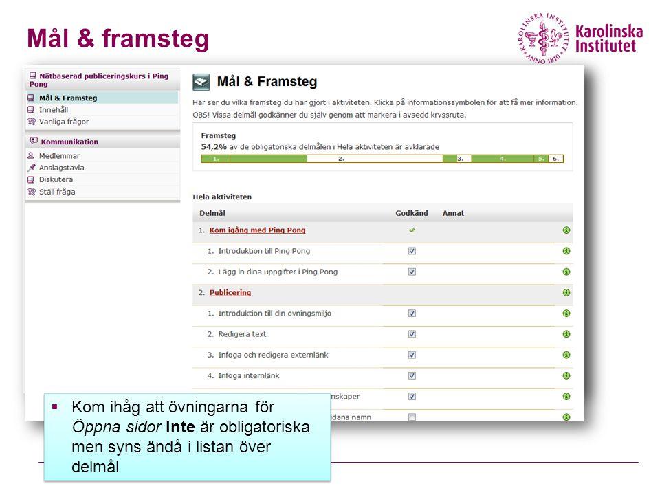 Mål & framsteg  Kom ihåg att övningarna för Öppna sidor inte är obligatoriska men syns ändå i listan över delmål