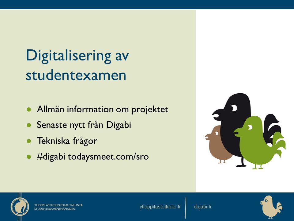 ylioppilastutkinto.fidigabi.fi Digitalisering av studentexamen ● Allmän information om projektet ● Senaste nytt från Digabi ● Tekniska frågor ● #digab
