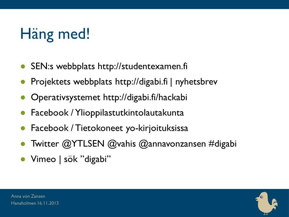 Häng med! ● SEN:s webbplats http://studentexamen.fi ● Projektets webbplats http://digabi.fi | nyhetsbrev ● Operativsystemet http://digabi.fi/hackabi ●