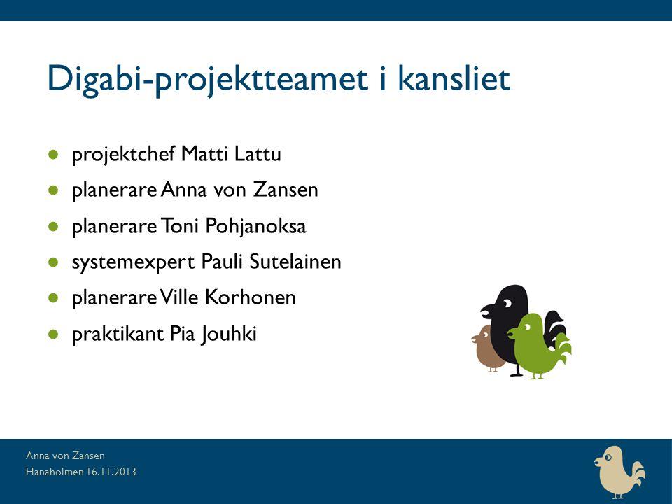 Digabi-projektteamet i kansliet ● projektchef Matti Lattu ● planerare Anna von Zansen ● planerare Toni Pohjanoksa ● systemexpert Pauli Sutelainen ● pl