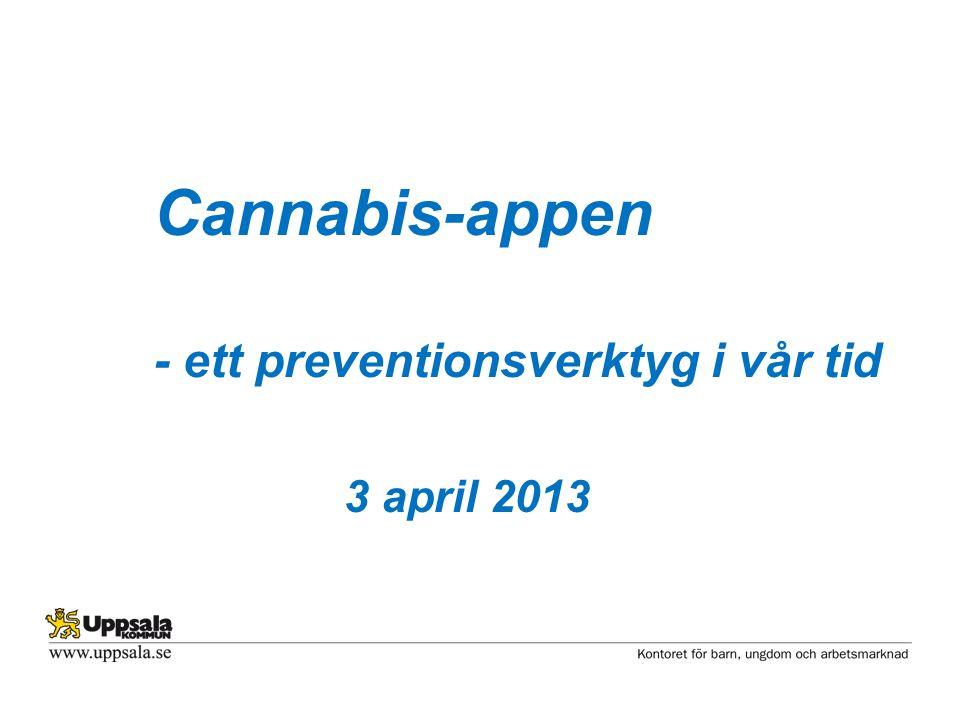 Cannabis-appen - ett preventionsverktyg i vår tid 3 april 2013