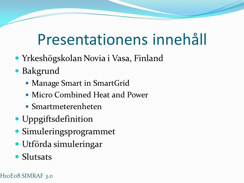 Presentationens innehåll  Yrkeshögskolan Novia i Vasa, Finland  Bakgrund  Manage Smart in SmartGrid  Micro Combined Heat and Power  Smartmeterenh