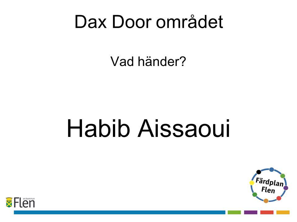 Dax Door området Vad händer? Habib Aissaoui