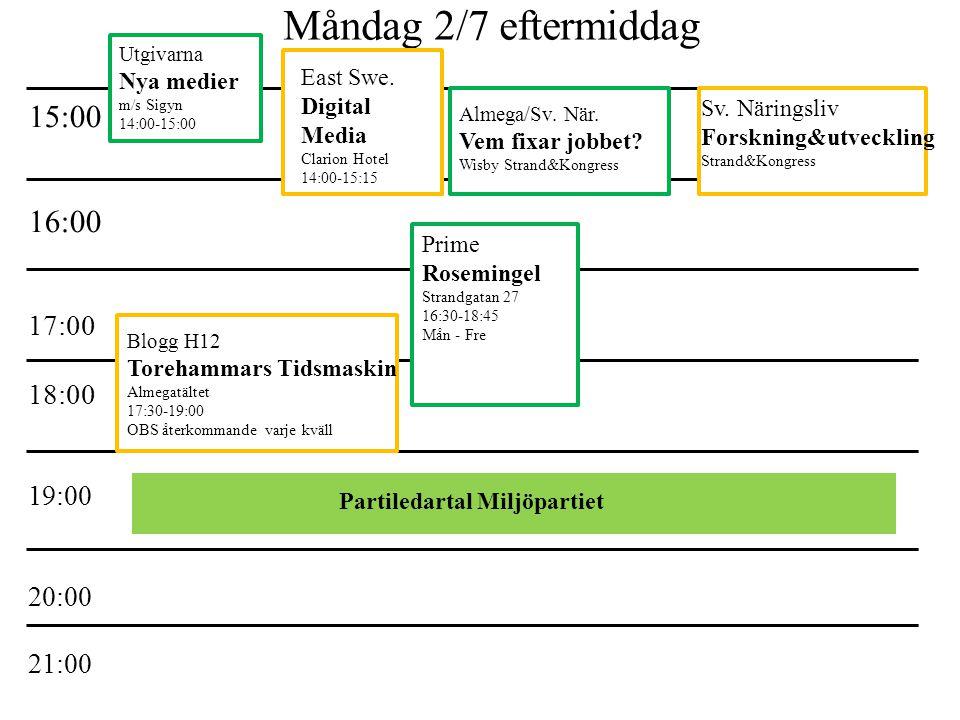 Måndag 2/7 eftermiddag 15:00 16:00 17:00 18:00 19:00 20:00 21:00 Partiledartal Miljöpartiet Utgivarna Nya medier m/s Sigyn 14:00-15:00 East Swe.
