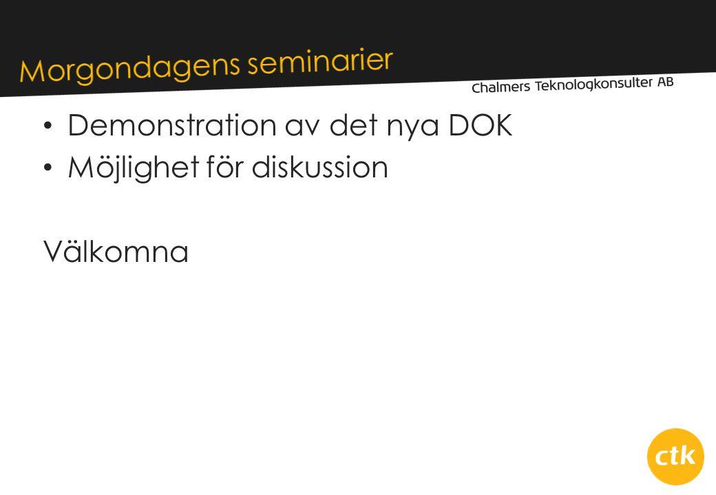 • Demonstration av det nya DOK • Möjlighet för diskussion Välkomna