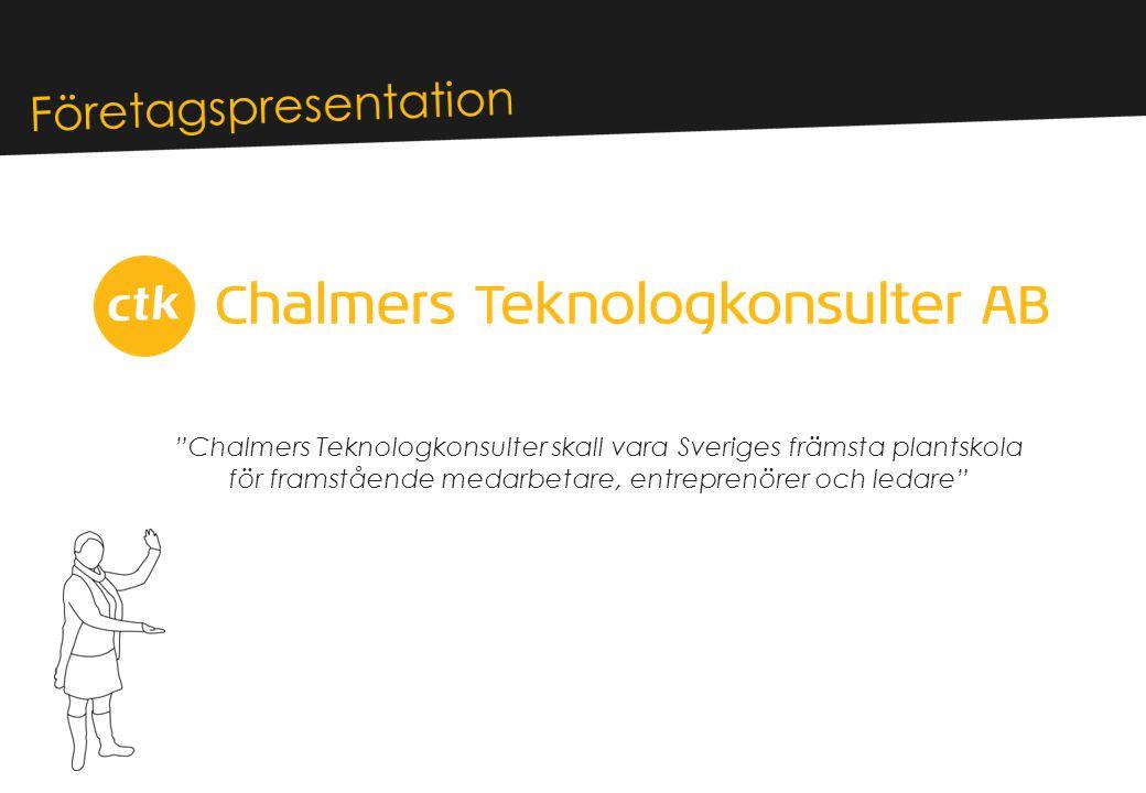Chalmers Teknologkonsulter skall vara Sveriges främsta plantskola för framstående medarbetare, entreprenörer och ledare