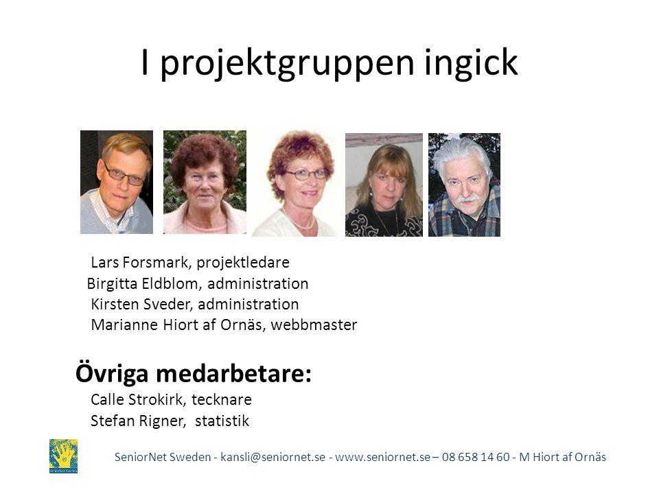 I projektgruppen ingick Lars Forsmark, projektledare Birgitta Eldblom, administration Kirsten Sveder, administration Marianne Hiort af Ornäs, webbmast