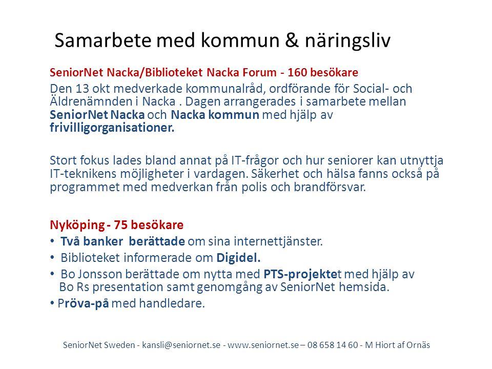 Samarbete med kommun & näringsliv SeniorNet Nacka/Biblioteket Nacka Forum - 160 besökare Den 13 okt medverkade kommunalråd, ordförande för Social- och