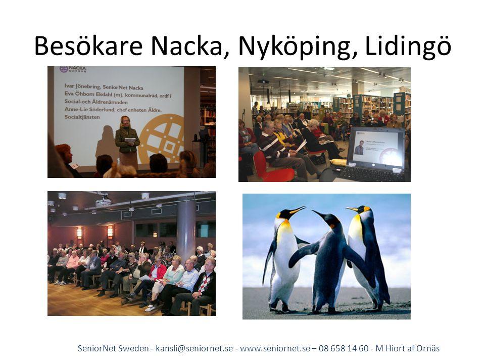 Besökare Nacka, Nyköping, Lidingö SeniorNet Sweden - kansli@seniornet.se - www.seniornet.se – 08 658 14 60 - M Hiort af Ornäs