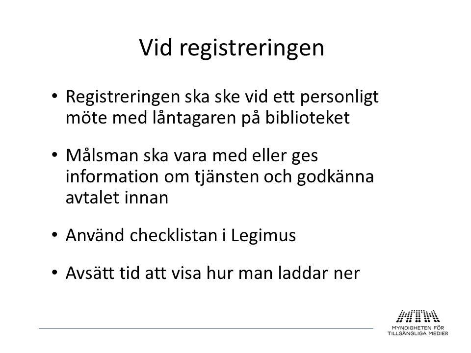 • Registreringen ska ske vid ett personligt möte med låntagaren på biblioteket • Målsman ska vara med eller ges information om tjänsten och godkänna a