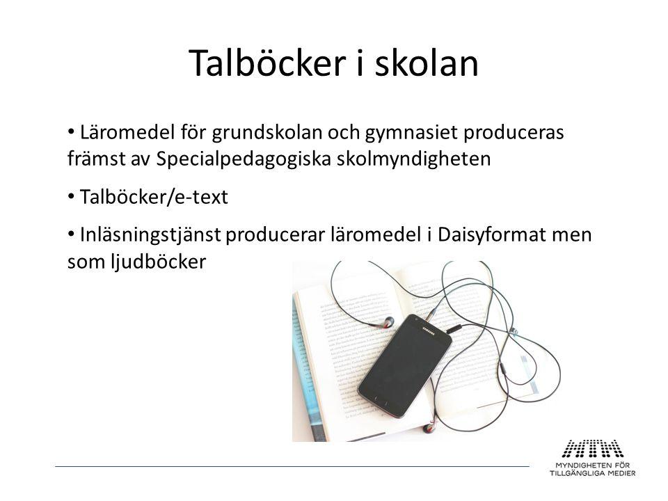 Talböcker i skolan • Läromedel för grundskolan och gymnasiet produceras främst av Specialpedagogiska skolmyndigheten • Talböcker/e-text • Inläsningstj