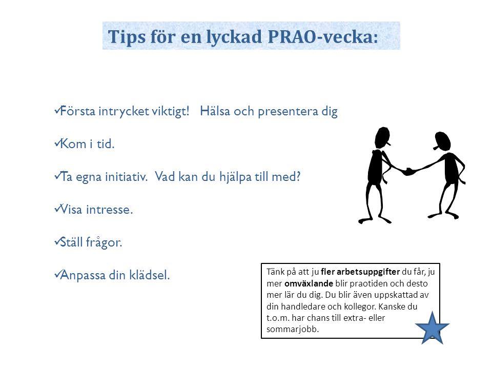 Tips för en lyckad PRAO-vecka:  Första intrycket viktigt.